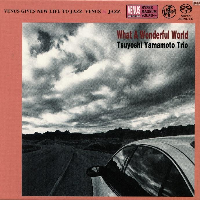 Tsuyoshi Yamamoto Trio – 《What A Wonderful World》2013[SACD ISO]